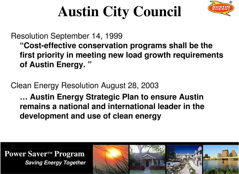 Clean Energy Resolution August 28, 2003 Austin Energy Strategic Plan to ensure Austin