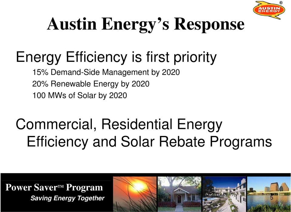 2020 100 MWs of Solar by 2020 Commercial, Residential Energy