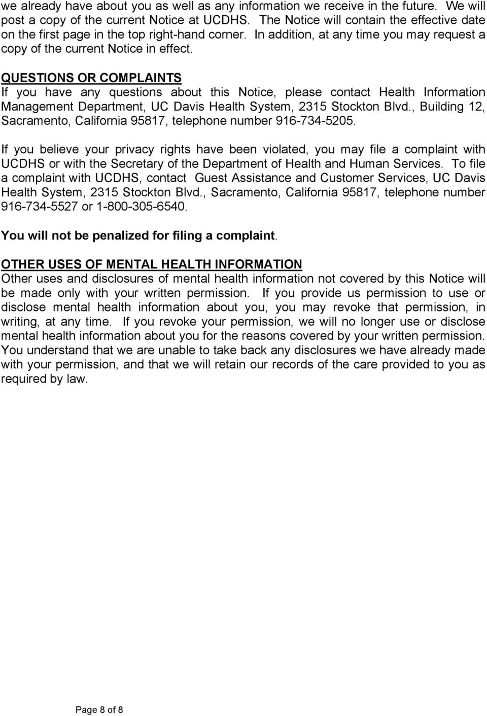 QUESTIONS OR COMPLAINTS If you have any questions about this Notice, please contact Health Information Management Department, UC Davis Health System, 2315 Stockton Blvd.