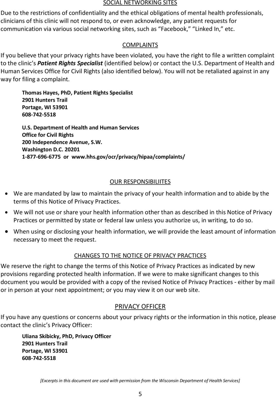 COMPLAINTS If you believe that your privacy rights have been violated, you have the right to file a written complaint to the clinic s Patient Rights Specialist (identified below) or contact the U.S. Department of Health and Human Services Office for Civil Rights (also identified below).