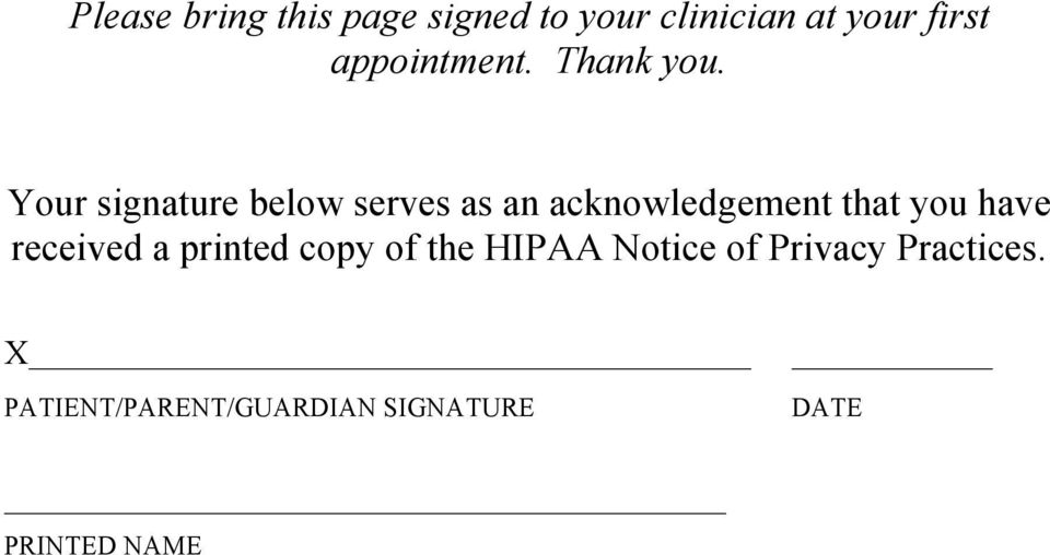 Your signature below serves as an acknowledgement that you have