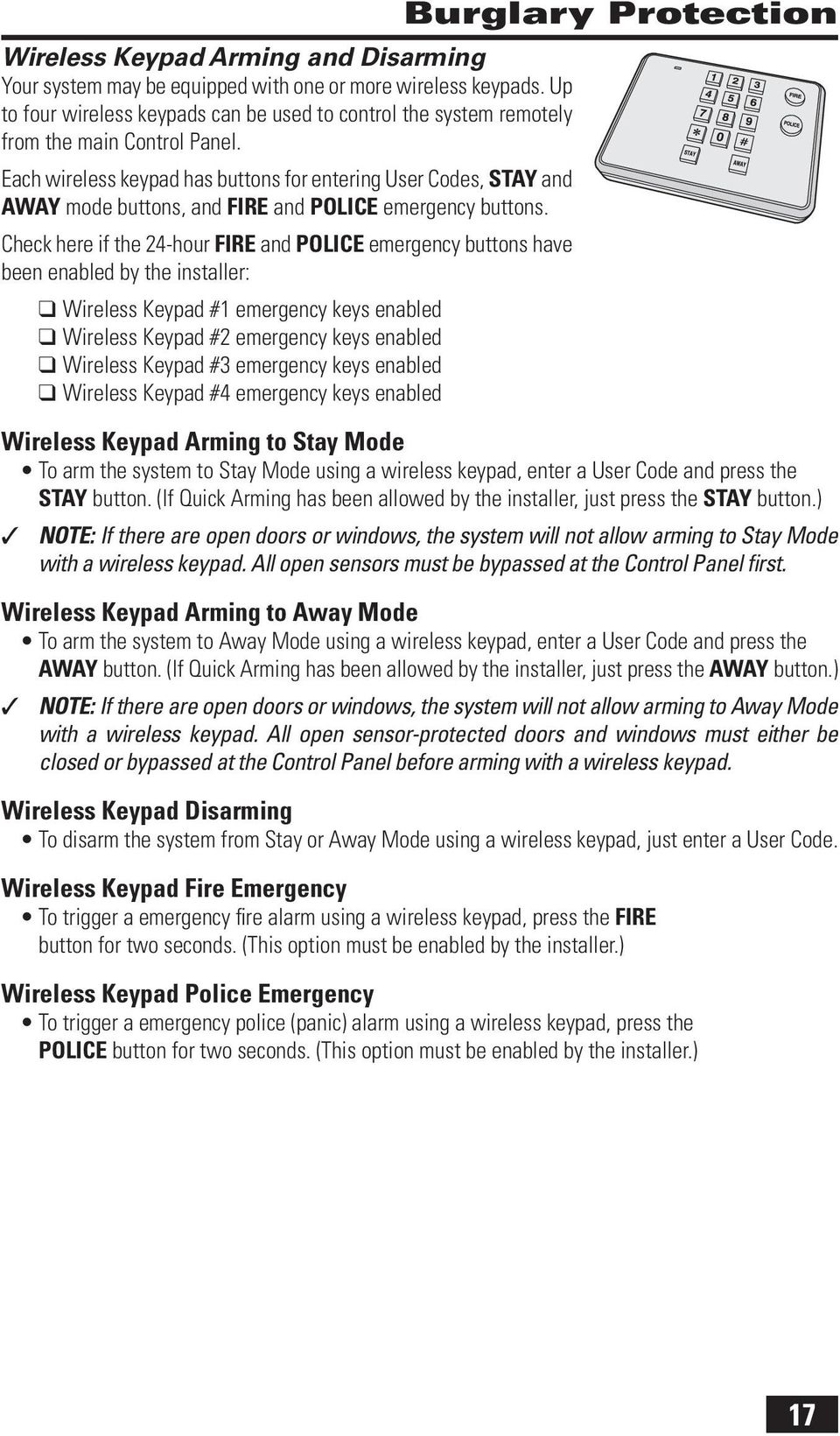 Check here if the 24-hour FIRE and POLICE emergency buttons have been enabled by the installer: Wireless Keypad #1 emergency keys enabled Wireless Keypad #2 emergency keys enabled Wireless Keypad #3