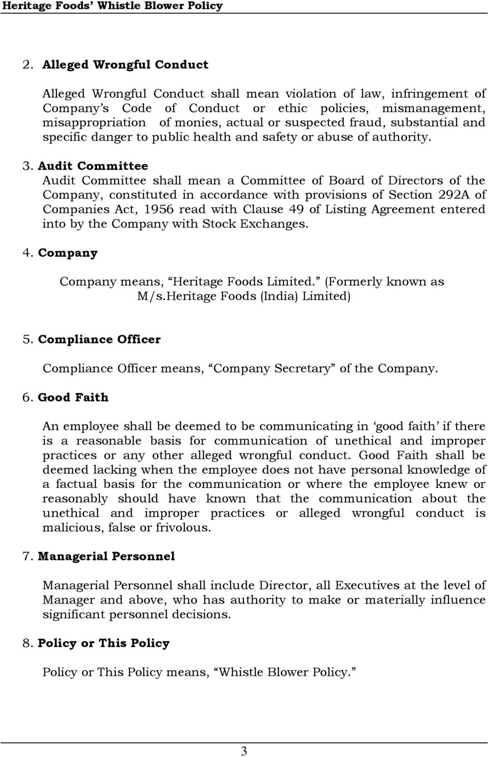 Audit Committee Audit Committee shall mean a Committee of Board of Directors of the Company, constituted in accordance with provisions of Section 292A of Companies Act, 1956 read with Clause 49 of