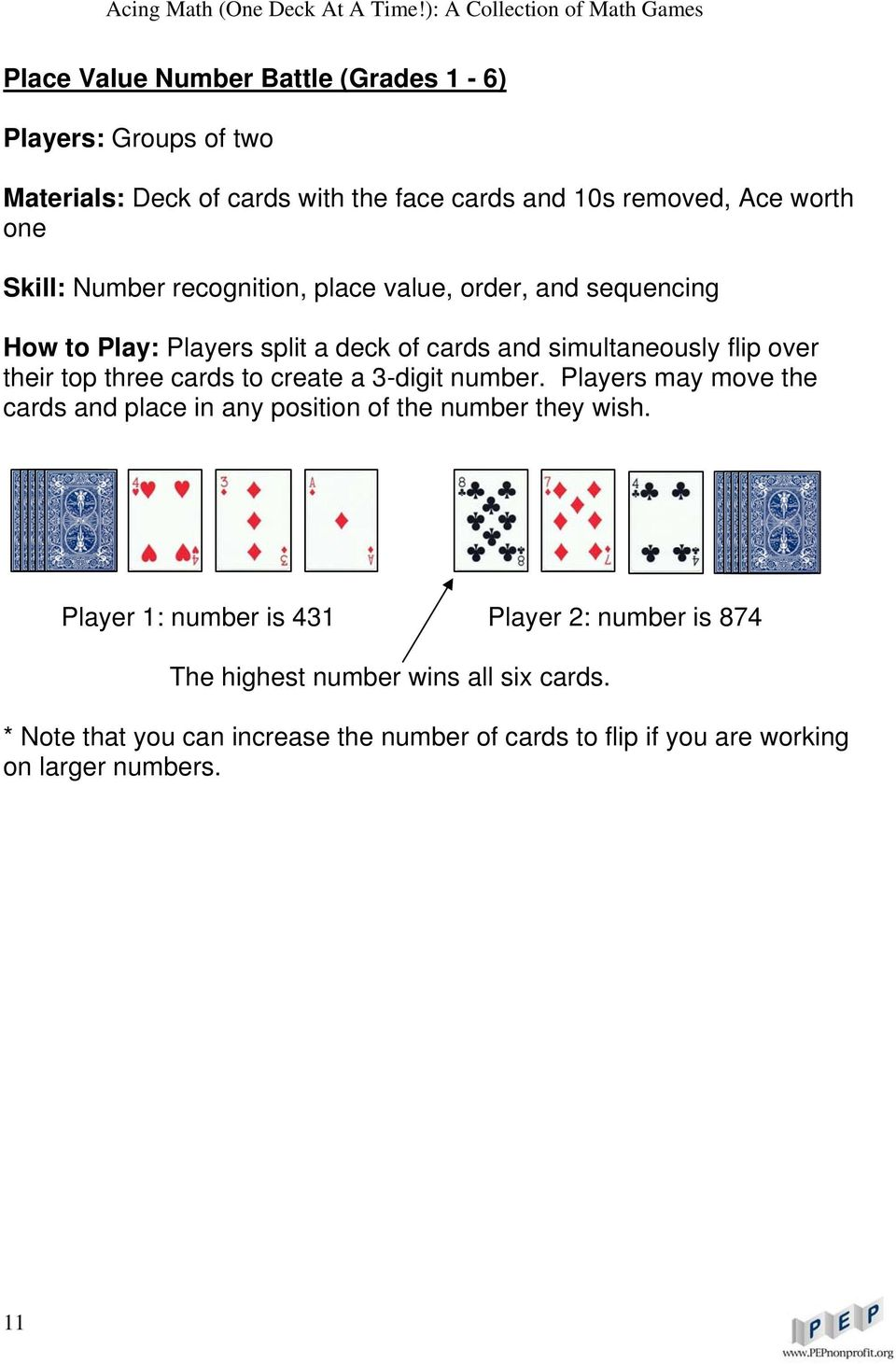 cards to create a 3-digit number. Players may move the cards and place in any position of the number they wish.