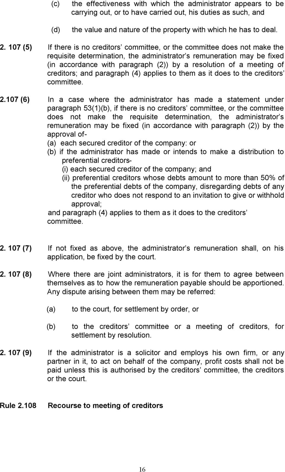 resolution of a meeting of creditors; and paragraph (4) applies to them as it does to the creditors committee. 2.