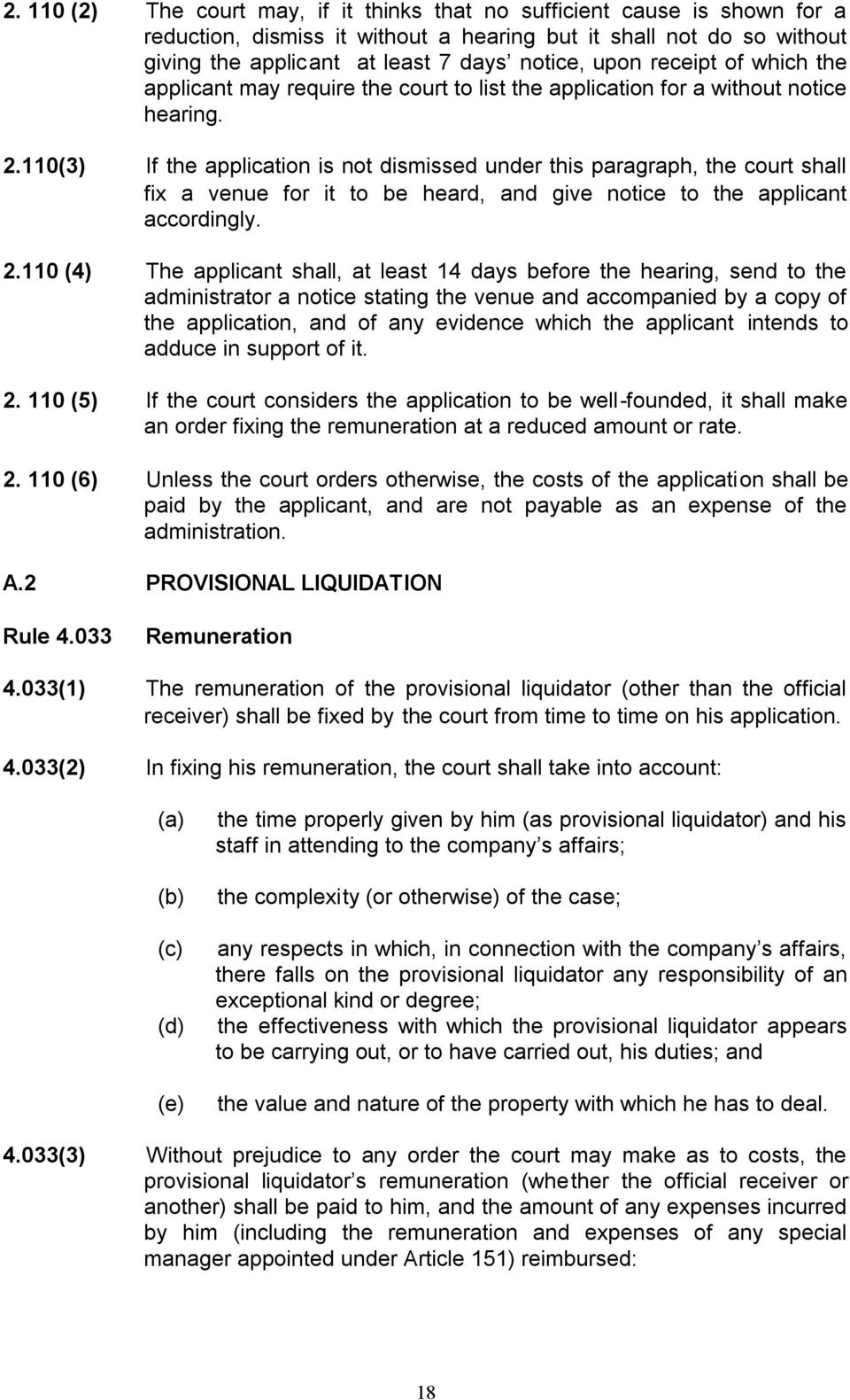 110(3) If the application is not dismissed under this paragraph, the court shall fix a venue for it to be heard, and give notice to the applicant accordingly. 2.
