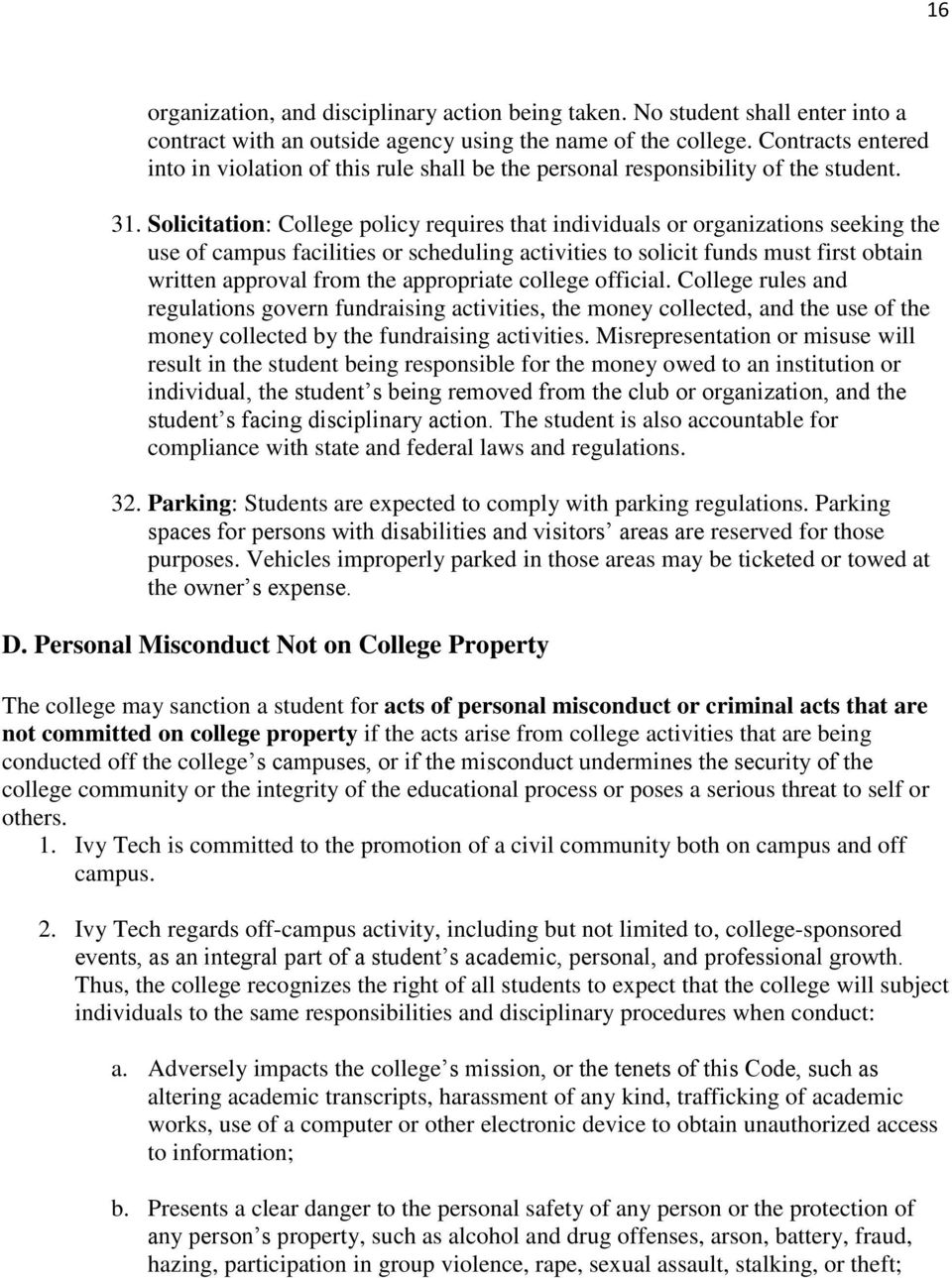 Solicitation: College policy requires that individuals or organizations seeking the use of campus facilities or scheduling activities to solicit funds must first obtain written approval from the
