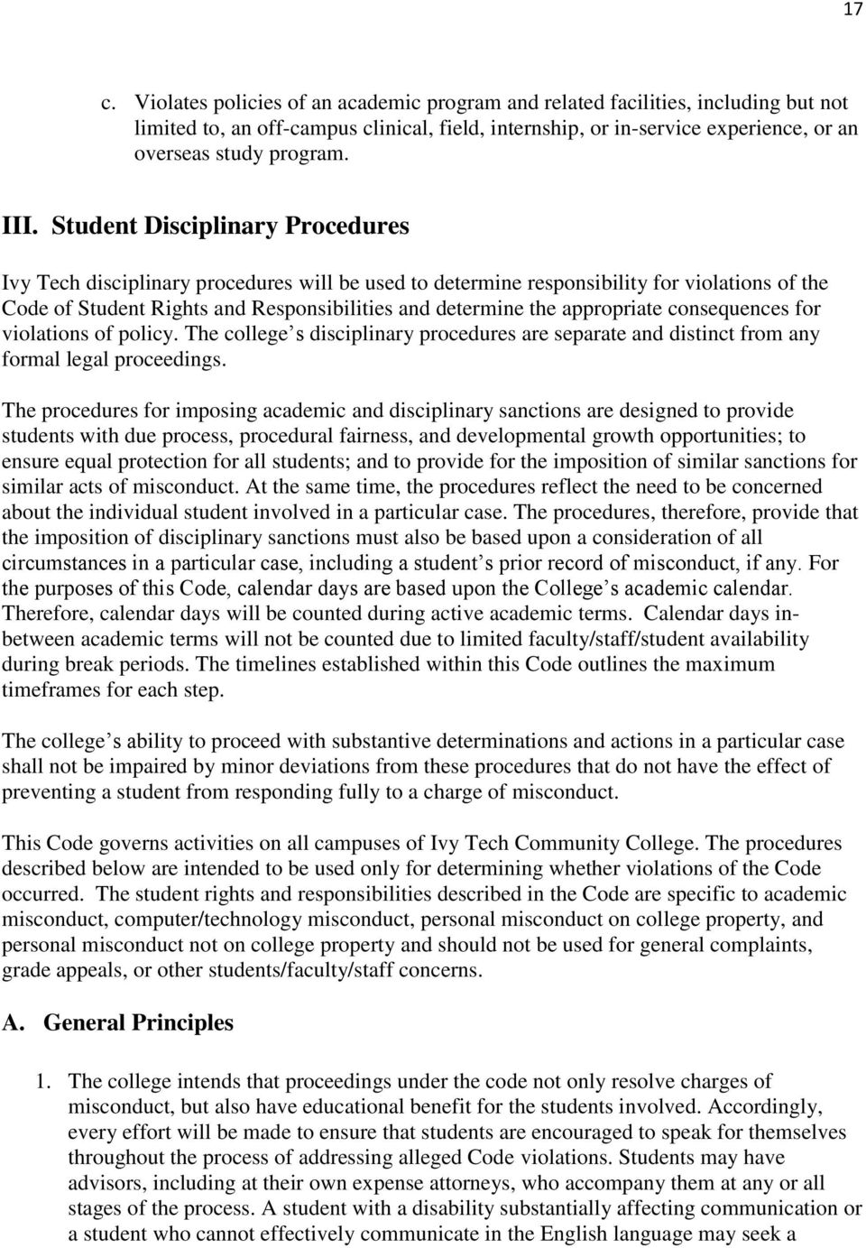appropriate consequences for violations of policy. The college s disciplinary procedures are separate and distinct from any formal legal proceedings.