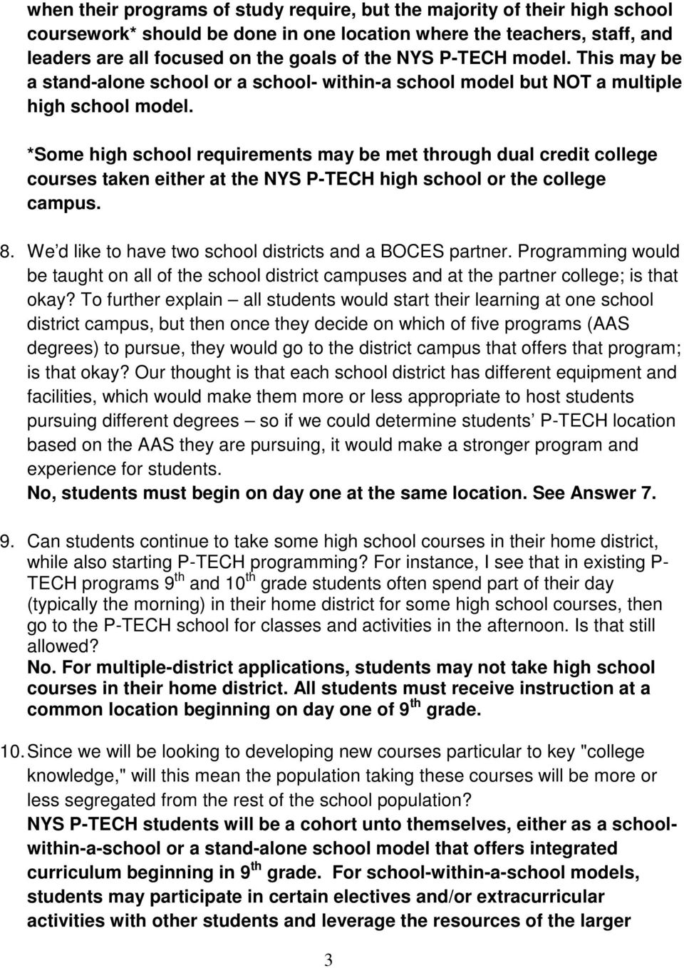 *Some high school requirements may be met through dual credit college courses taken either at the NYS P-TECH high school or the college campus. 8.
