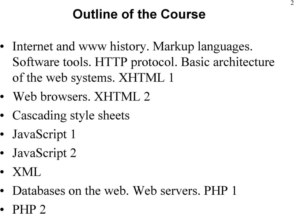 Basic architecture of the web systems. XHTML 1 Web browsers.