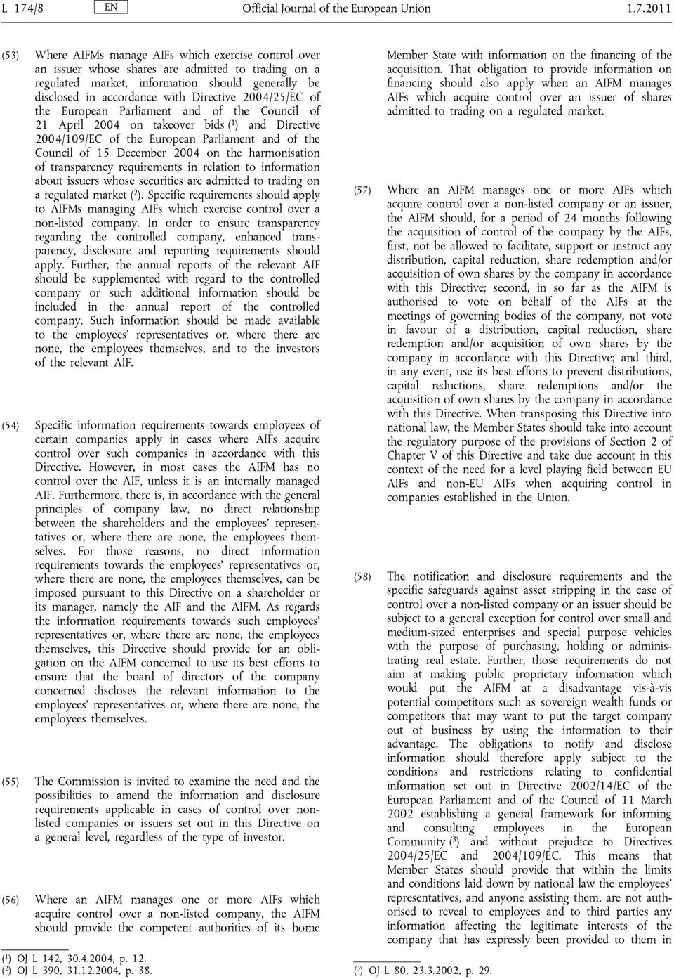 Parliament and of the Council of 15 December 2004 on the harmonisation of transparency requirements in relation to information about issuers whose securities are admitted to trading on a regulated