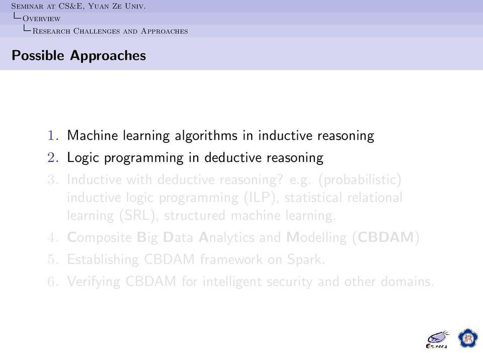 programming (ILP), statistical relational learning (SRL), structured machine learning. 4.