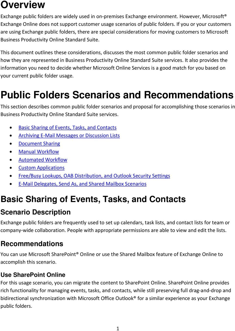 This document outlines these considerations, discusses the most common public folder scenarios and how they are represented in Business Productivity Online Standard Suite services.
