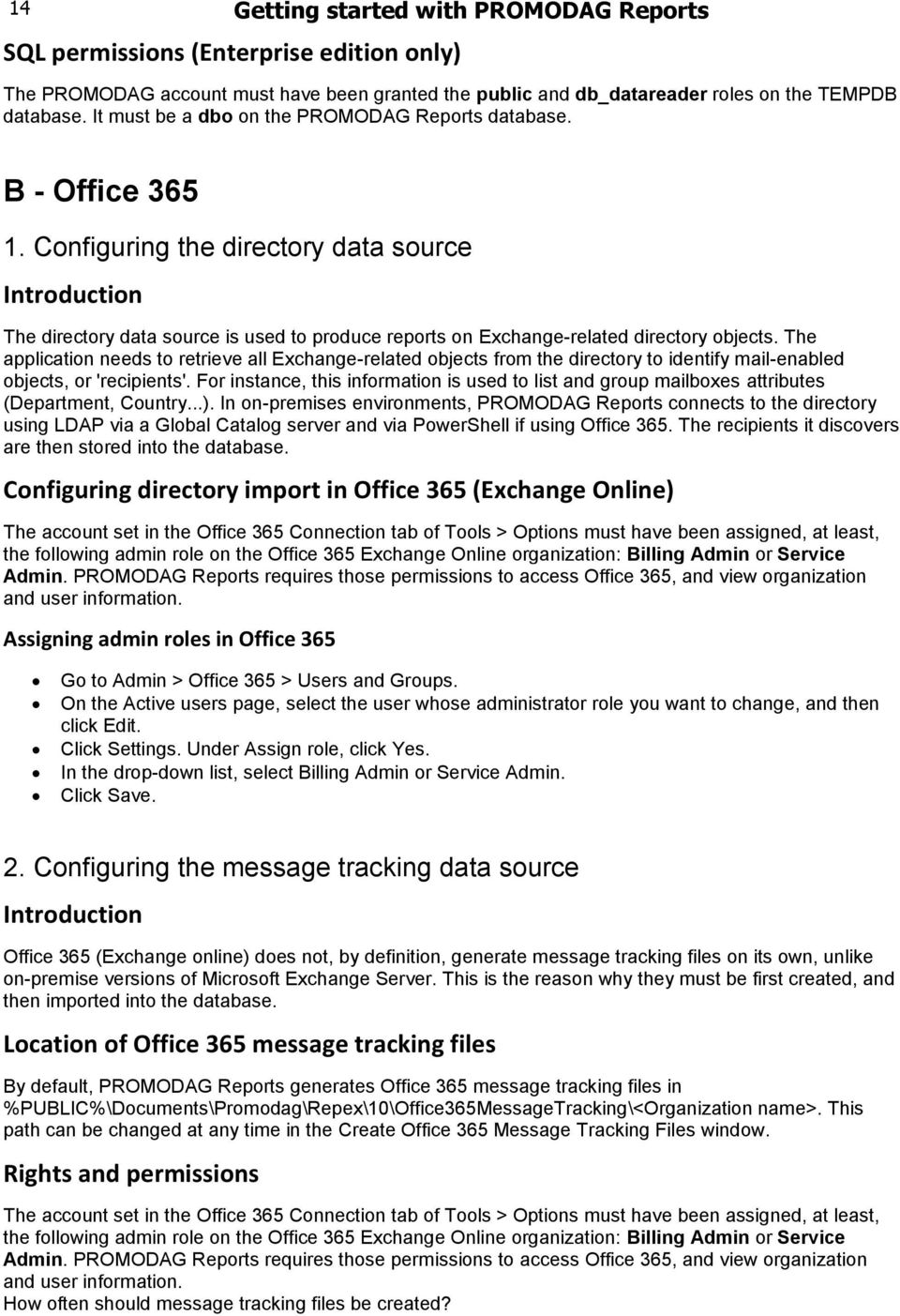 Configuring the directory data source Introduction The directory data source is used to produce reports on Exchange-related directory objects.
