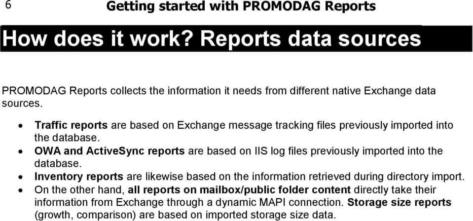 Traffic reports are based on Exchange message tracking files previously imported into the database.