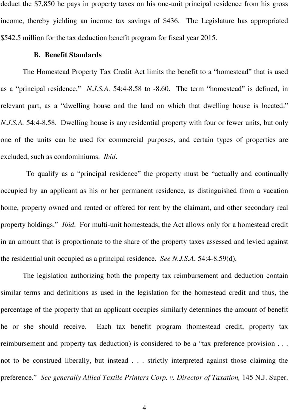 Benefit Standards The Homestead Property Tax Credit Act limits the benefit to a homestead that is used as a principal residence. N.J.S.A. 54:4-8.58 to -8.60.