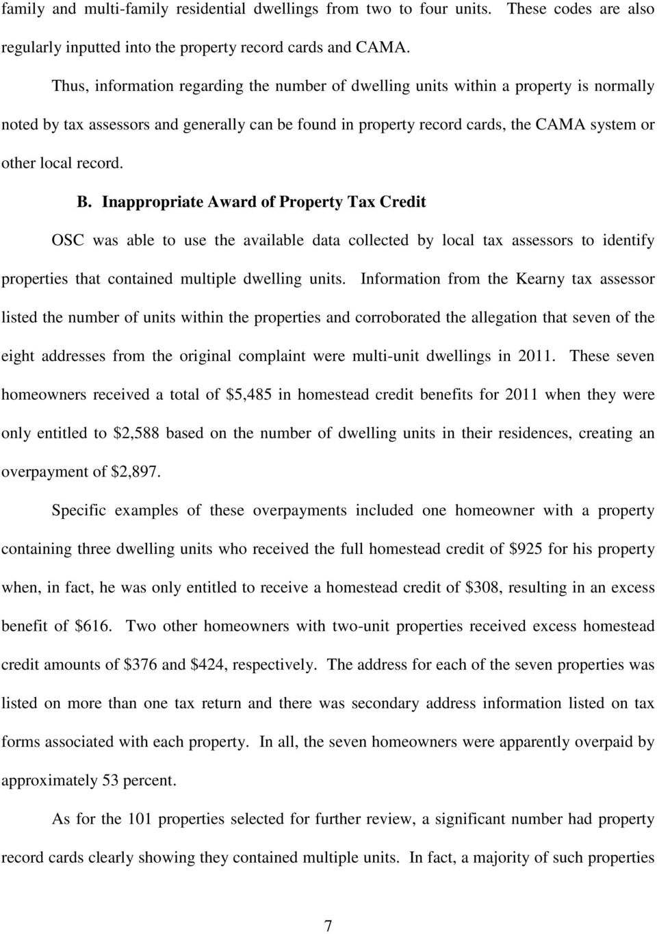 record. B. Inappropriate Award of Property Tax Credit OSC was able to use the available data collected by local tax assessors to identify properties that contained multiple dwelling units.