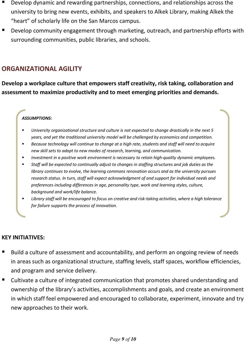 ORGANIZATIONAL AGILITY Develop a workplace culture that empowers staff creativity, risk taking, collaboration and assessment to maximize productivity and to meet emerging priorities and demands.
