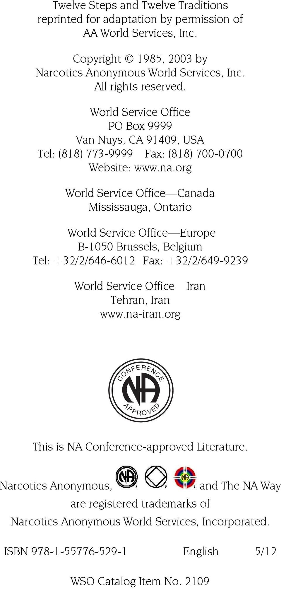 org World Service Office Canada Mississauga, Ontario World Service Office Europe B-1050 Brussels, Belgium Tel: +32/2/646-6012 Fax: +32/2/649-9239 World Service Office Iran Tehran, Iran