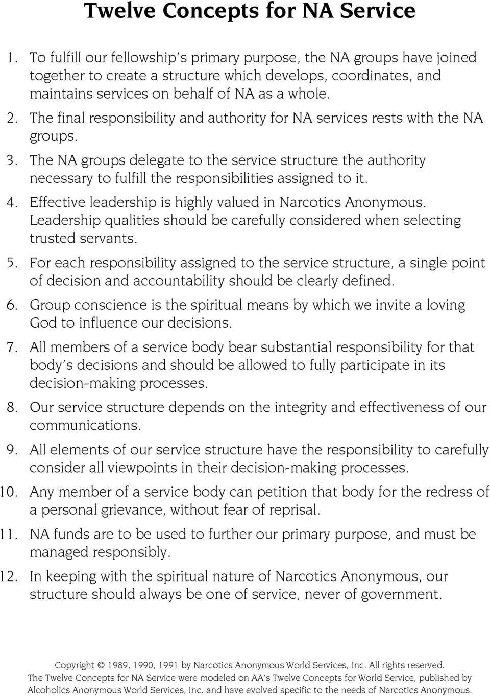 The final responsibility and authority for NA services rests with the NA groups. 3.
