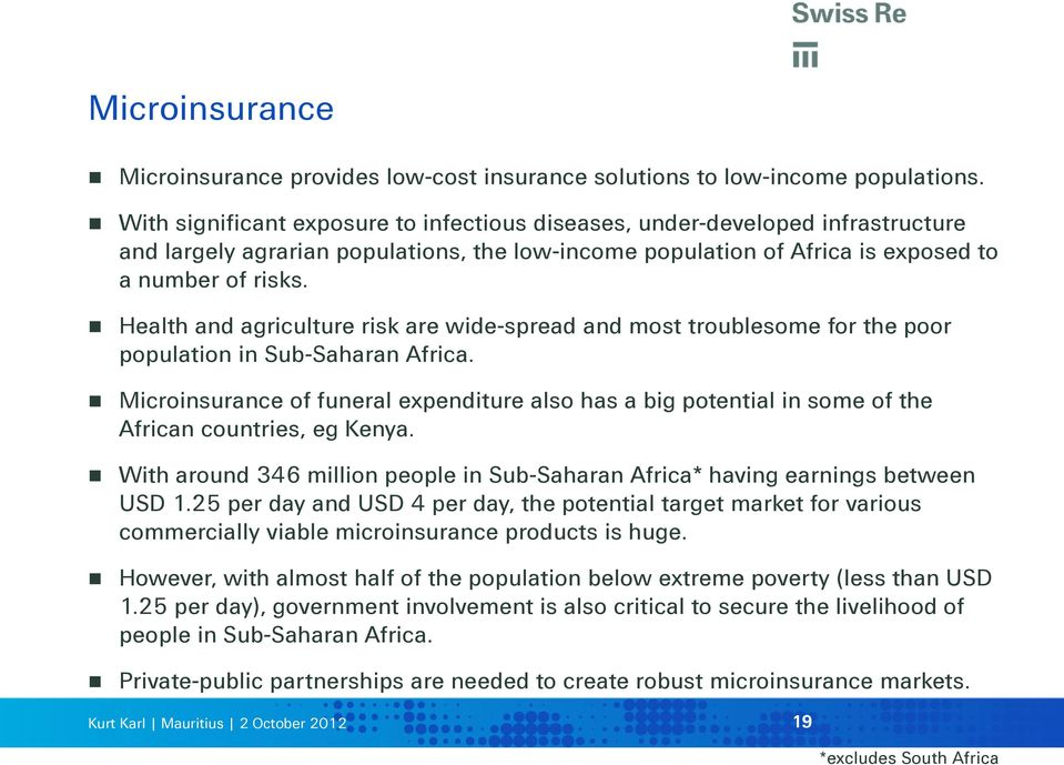 Health and agriculture risk are wide-spread and most troublesome for the poor population in Sub-Saharan Africa.