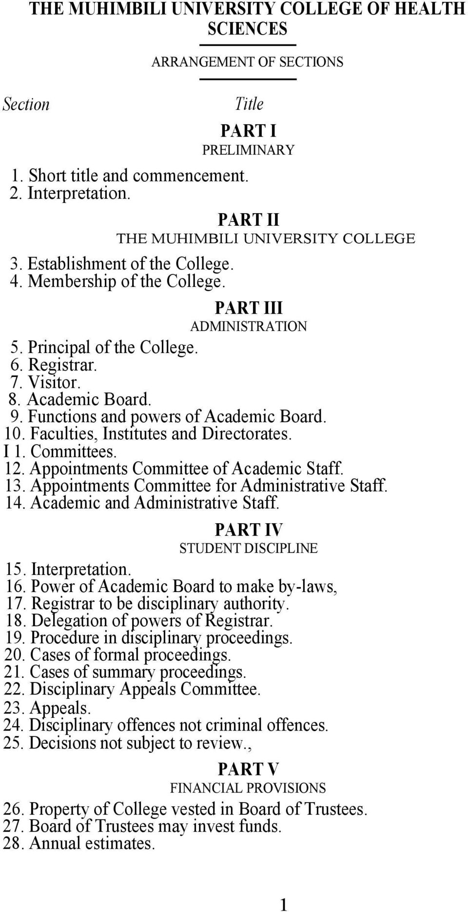 Academic Board. 9. Functions and powers of Academic Board. 10. Faculties, Institutes and Directorates. I 1. Committees. 12. Appointments Committee of Academic Staff. 13.