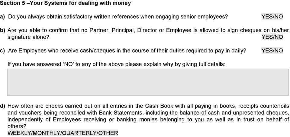 c) Are Employees who receive cash/cheques in the course of their duties required to pay in daily?