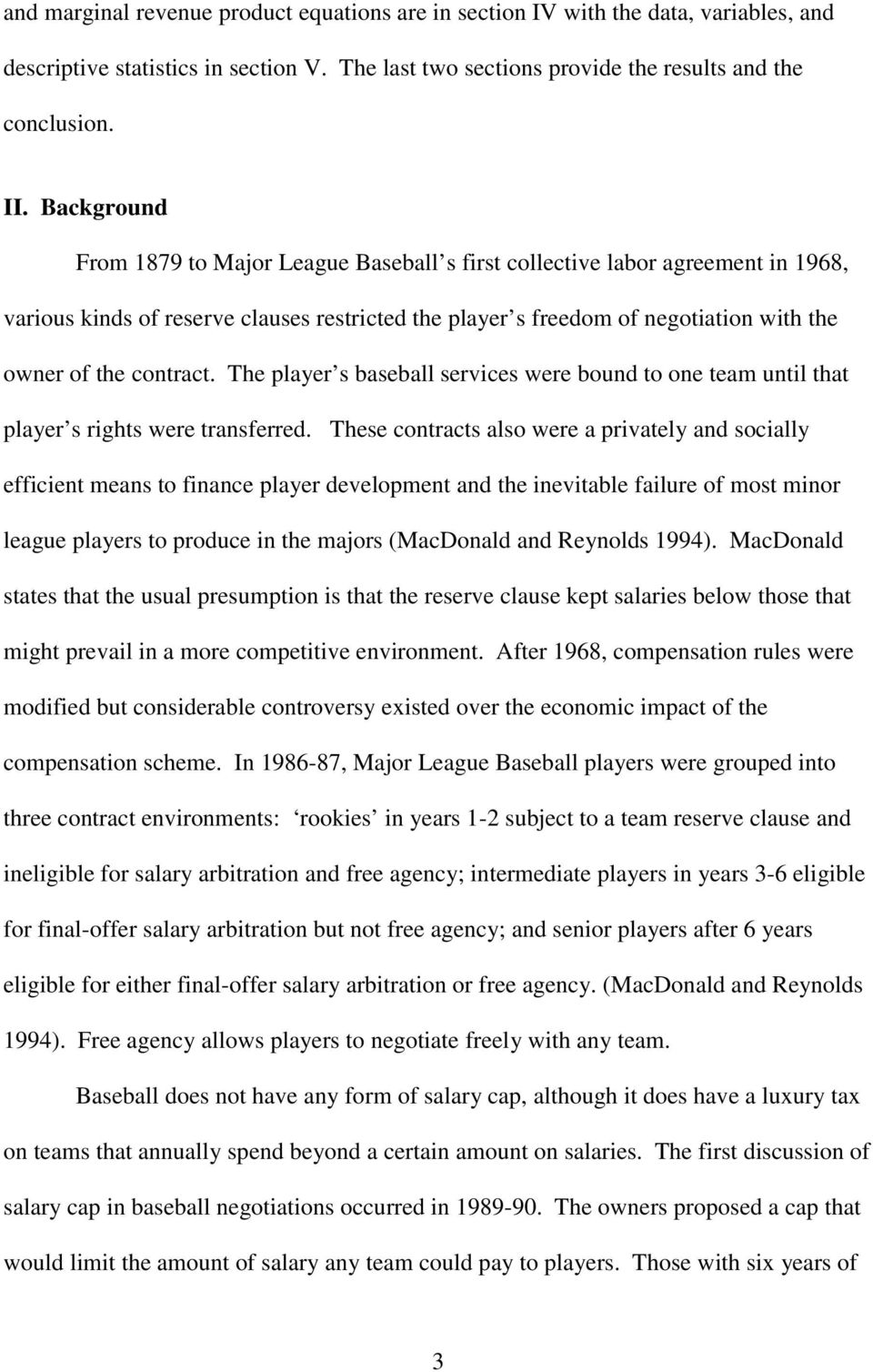 contract. The player s baseball services were bound to one team until that player s rights were transferred.
