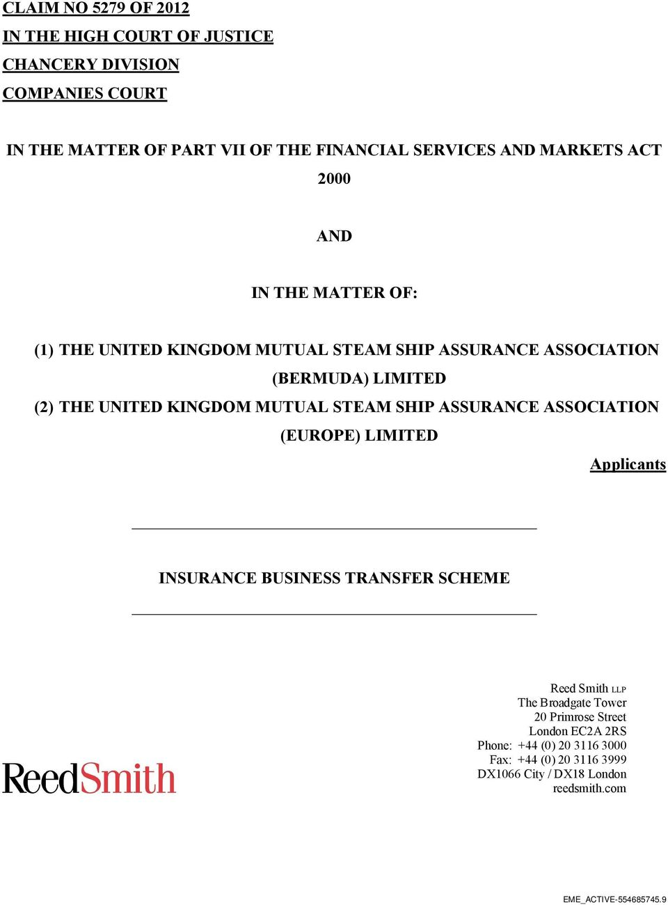 UNITED KINGDOM MUTUAL STEAM SHIP ASSURANCE ASSOCIATION (EUROPE) LIMITED Applicants INSURANCE BUSINESS TRANSFER SCHEME Reed Smith LLP The