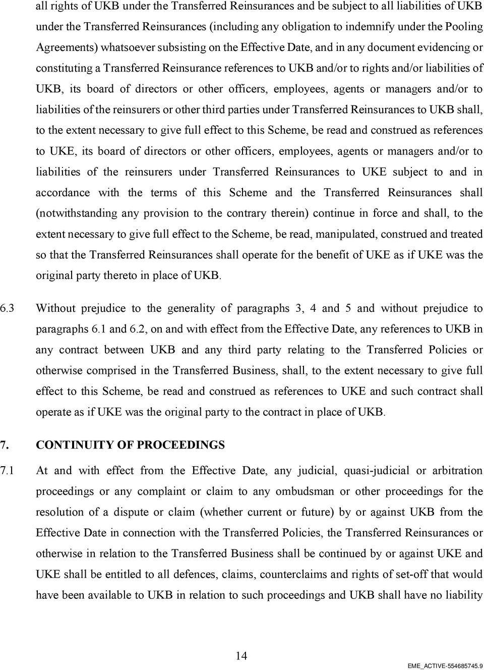directors or other officers, employees, agents or managers and/or to liabilities of the reinsurers or other third parties under Transferred Reinsurances to UKB shall, to the extent necessary to give