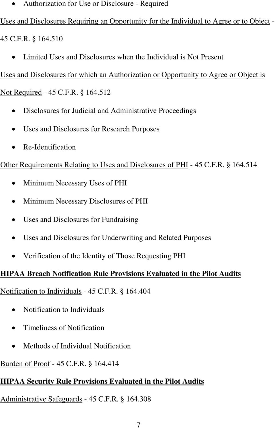 512 Disclosures for Judicial and Administrative Proceedings Uses and Disclosures for Research Purposes Re-Identification Other Requirements Relating to Uses and Disclosures of PHI - 45 C.F.R. 164.