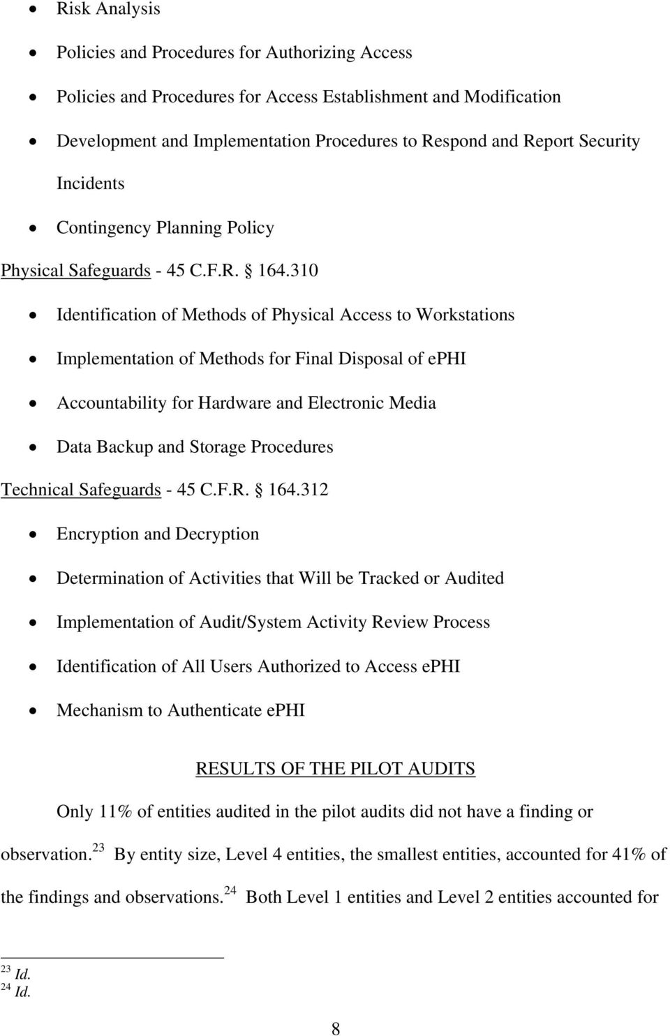 310 Identification of Methods of Physical Access to Workstations Implementation of Methods for Final Disposal of ephi Accountability for Hardware and Electronic Media Data Backup and Storage