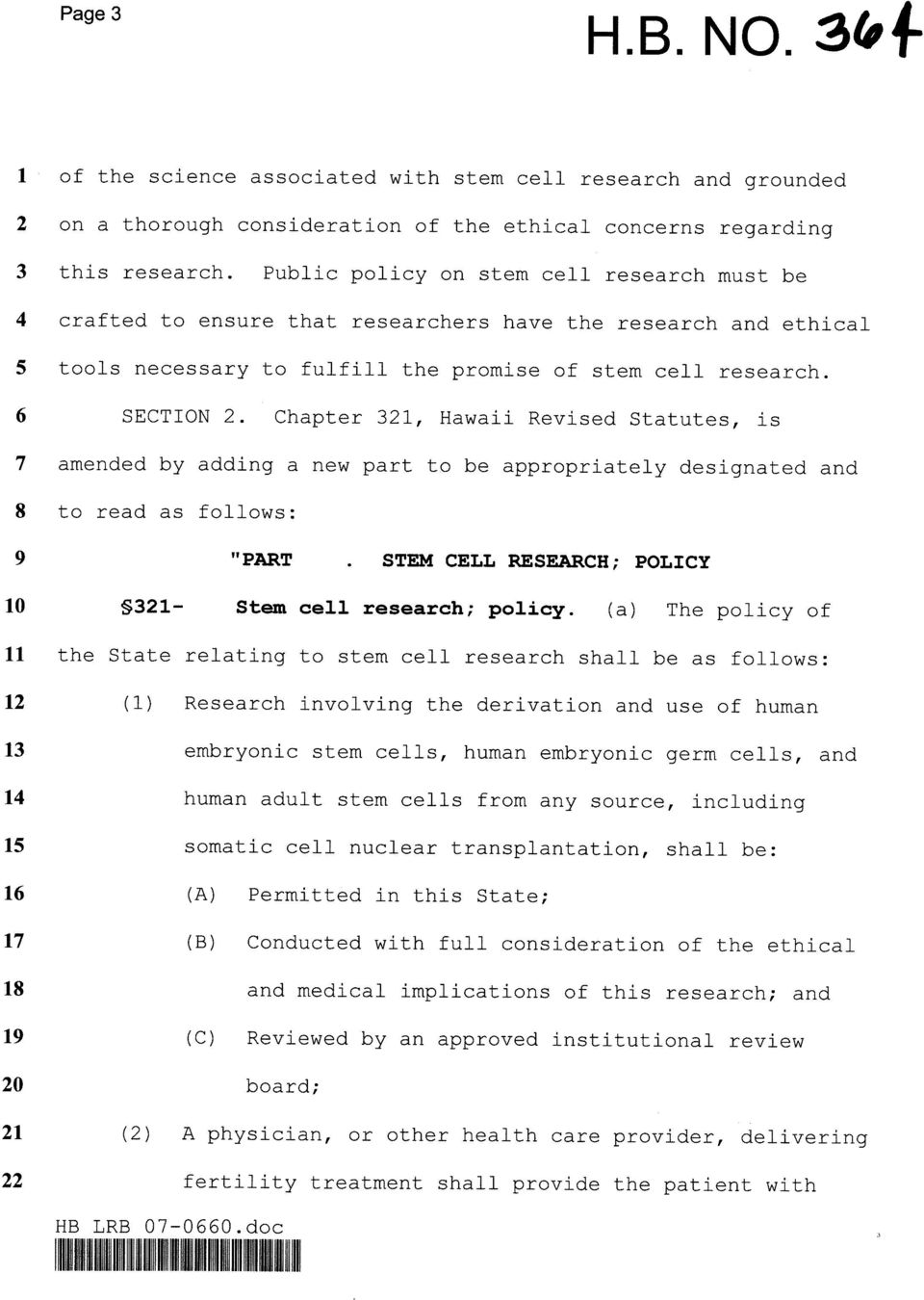 "Chapter 321, Hawaii Revised Statutes, is amended by adding a new part to be appropriately designated and to read as follows: "" PART. STEM CELL RESEARCH; POLICY (5321- Stem cell research; policy."