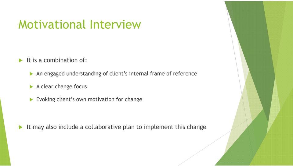 clear change focus Evoking client s own motivation for