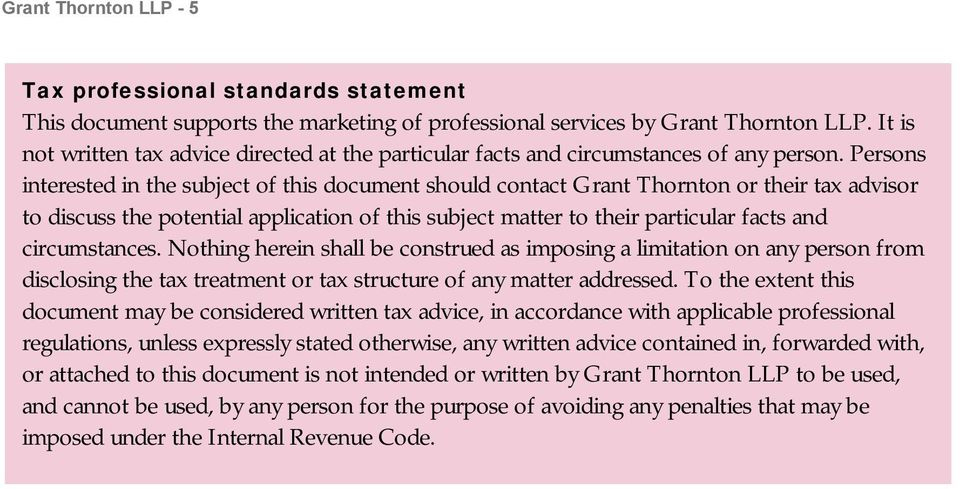 Persons interested in the subject of this document should contact Grant Thornton or their tax advisor to discuss the potential application of this subject matter to their particular facts and