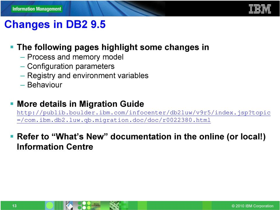 Registry and environment variables Behaviour More details in Migration Guide http://publib.boulder.