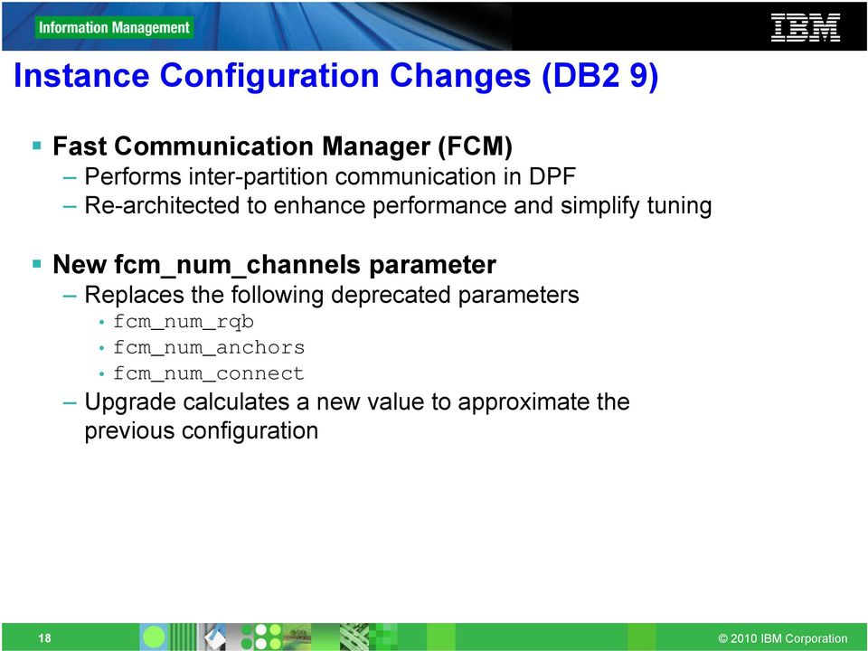 tuning New fcm_num_channels parameter Replaces the following deprecated parameters