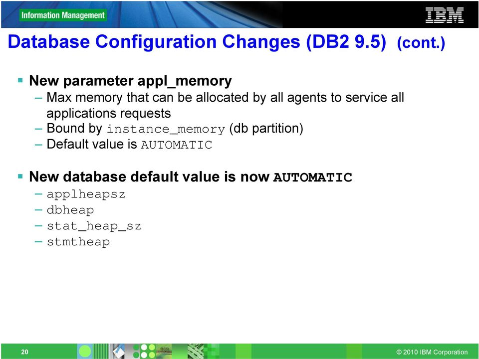 service all applications requests Bound by instance_memory (db partition)
