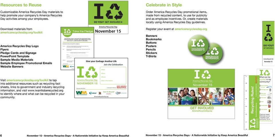 Or, create materials locally using America Recycles Day guidelines. Download materials from americarecyclesday.