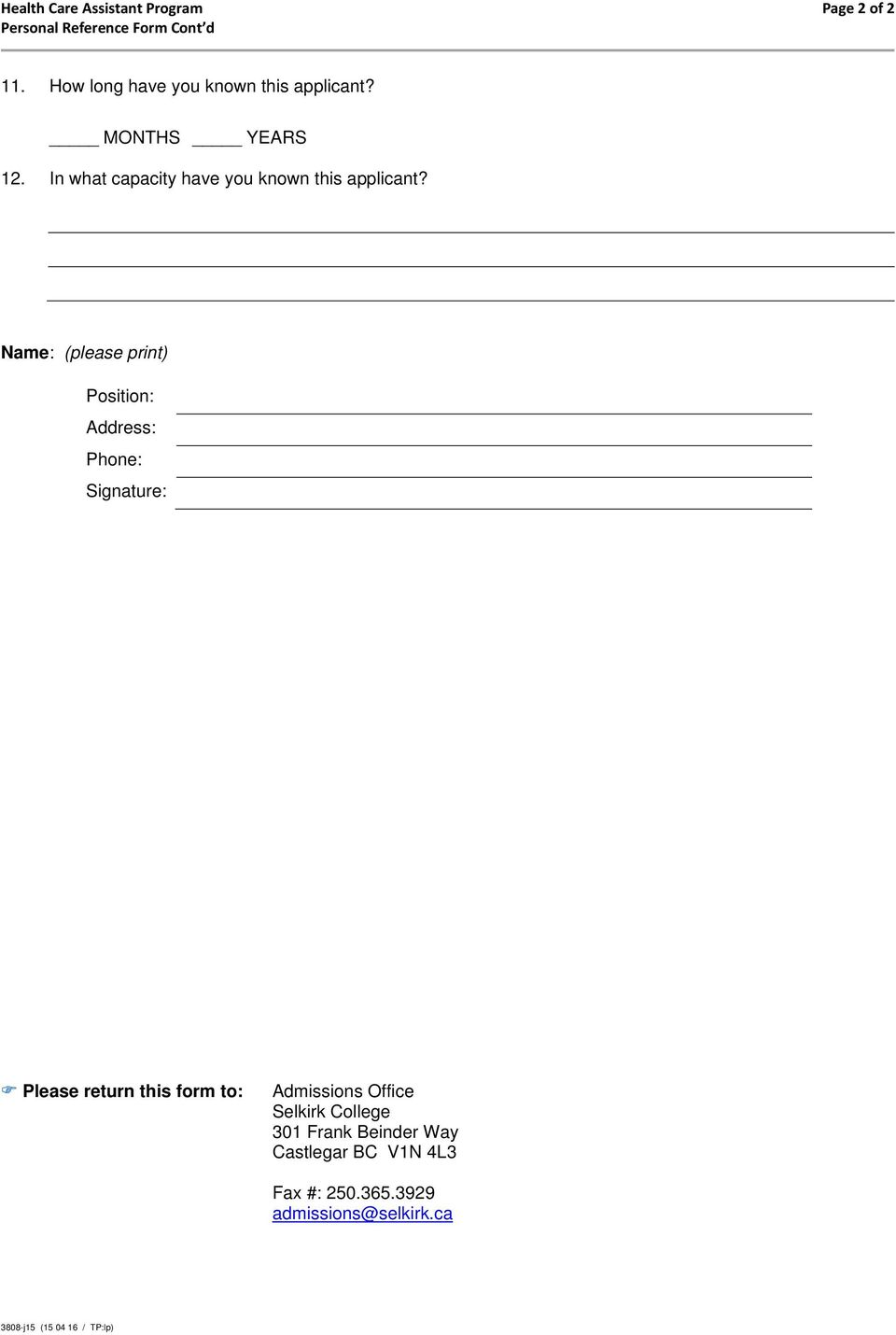 Name: (please print) Position: Address: Phone: Signature: Please return this form to: Admissions Office