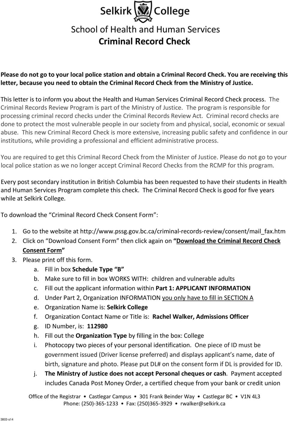 This letter is to inform you about the Health and Human Services Criminal Record Check process. The Criminal Records Review Program is part of the Ministry of Justice.