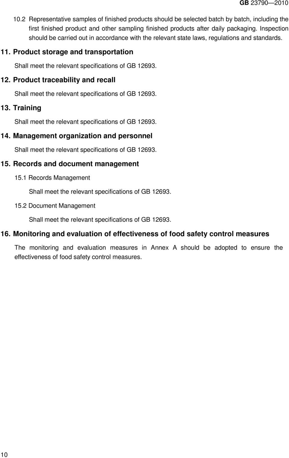 Product traceability and recall 13. Training 14. Management organization and personnel 15. Records and document management 15.1 Records Management 15.2 Document Management 16.
