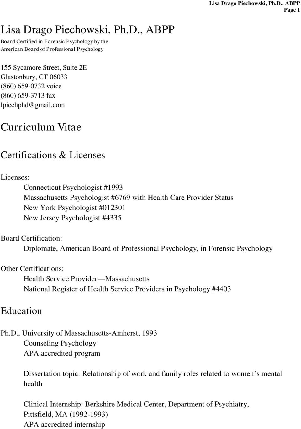 , ABPP Board Certified in Forensic Psychology by the American Board of Professional Psychology 155 Sycamore Street, Suite 2E Glastonbury, CT 06033 (860) 659-0732 voice (860) 659-3713 fax