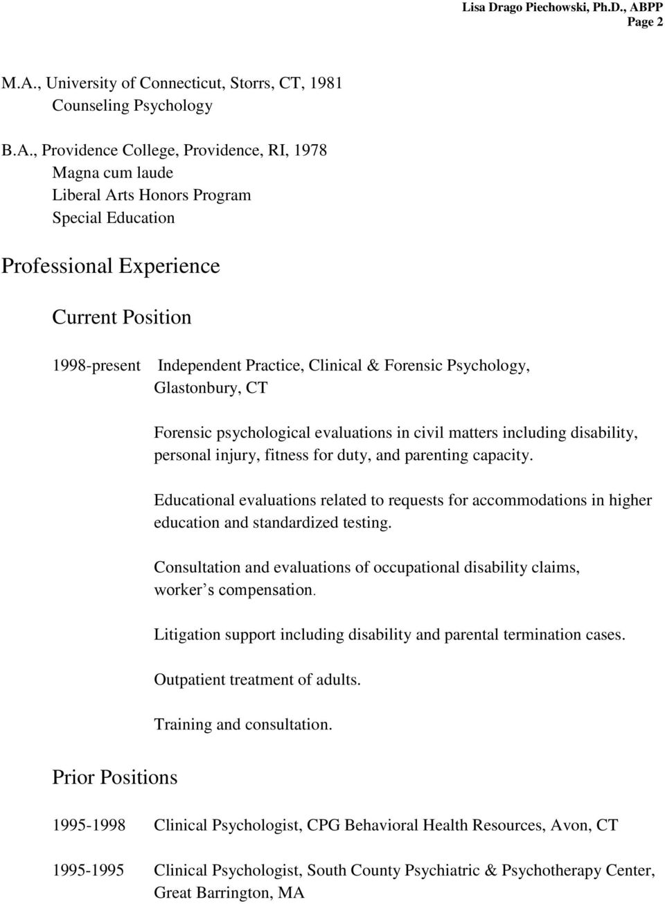 , Providence College, Providence, RI, 1978 Magna cum laude Liberal Arts Honors Program Special Education Professional Experience Current Position 1998-present Independent Practice, Clinical &