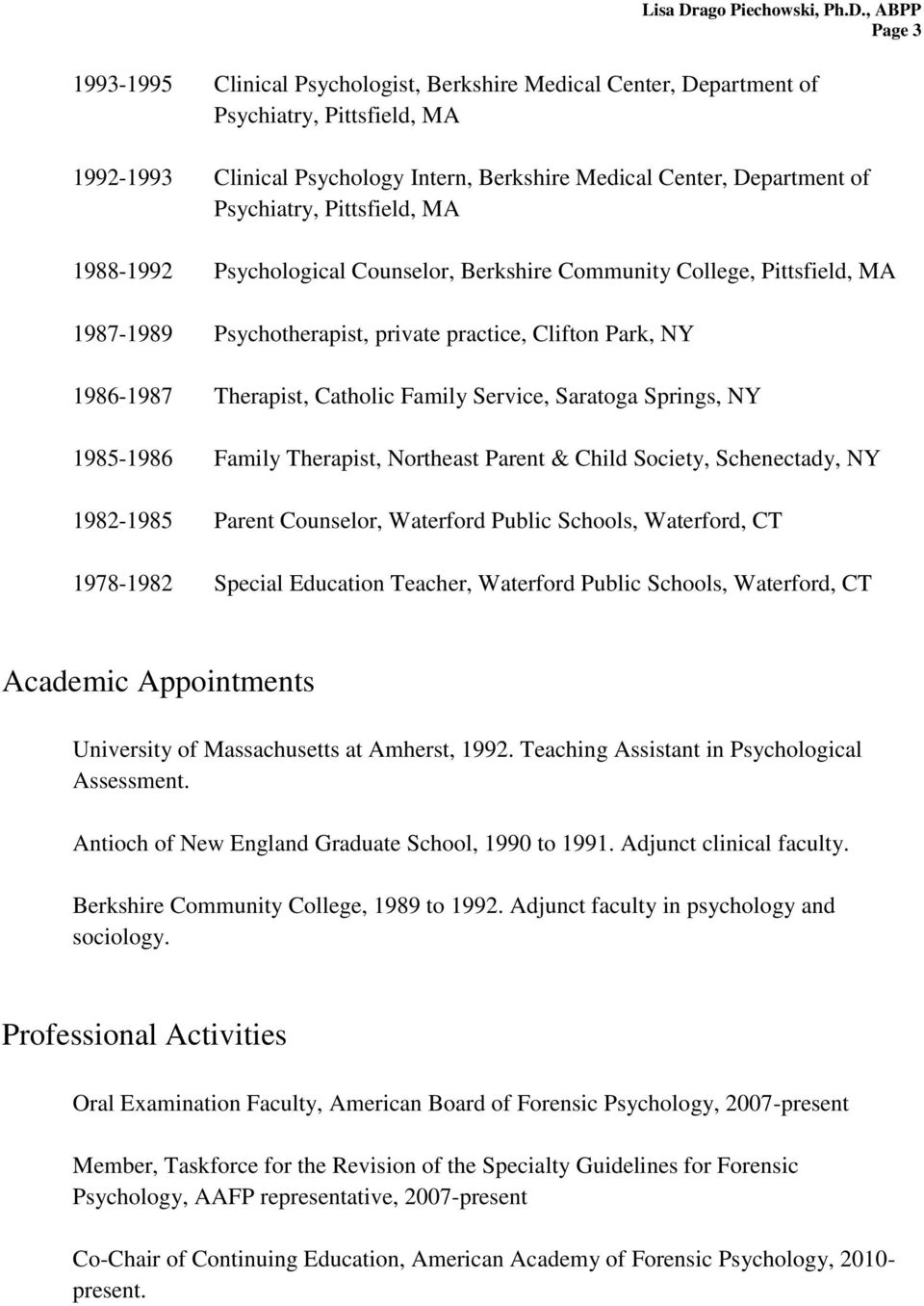 Service, Saratoga Springs, NY 1985-1986 Family Therapist, Northeast Parent & Child Society, Schenectady, NY 1982-1985 Parent Counselor, Waterford Public Schools, Waterford, CT 1978-1982 Special
