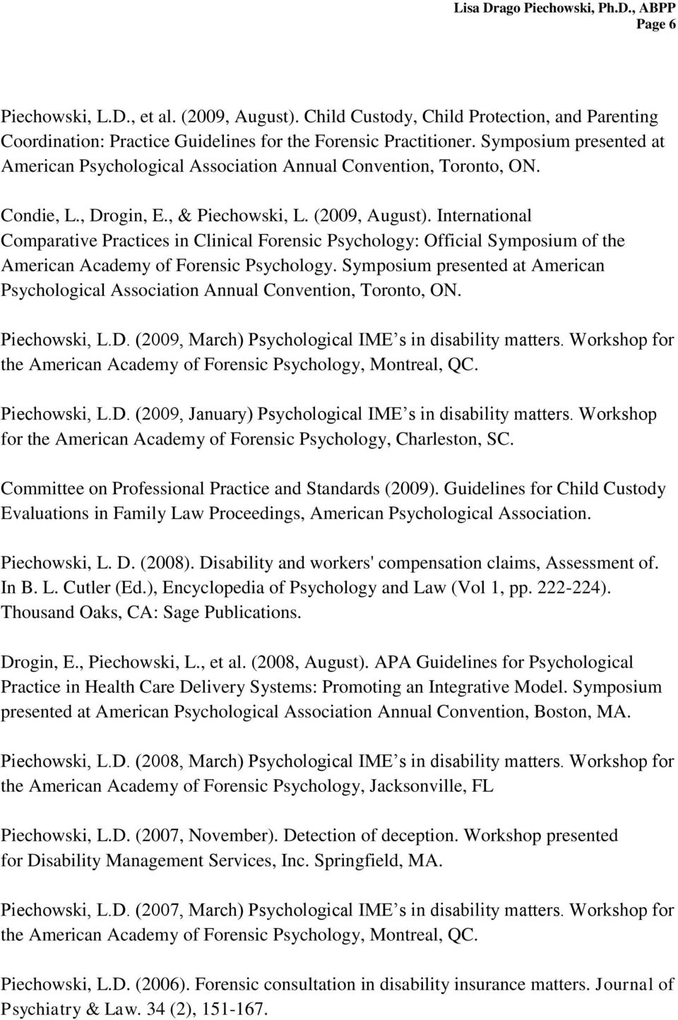 International Comparative Practices in Clinical Forensic Psychology: Official Symposium of the American Academy of Forensic Psychology.