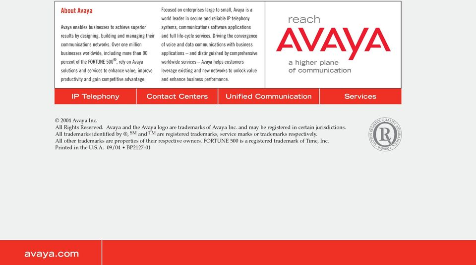 Focused on enterprises large to small, Avaya is a world leader in secure and reliable IP telephony systems, communications software applications and full life-cycle services.