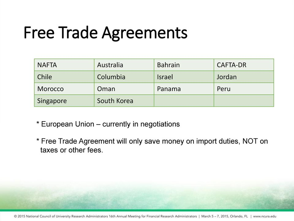 Korea * European Union currently in negotiations * Free Trade