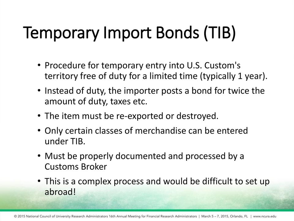 Instead of duty, the importer posts a bond for twice the amount of duty, taxes etc.