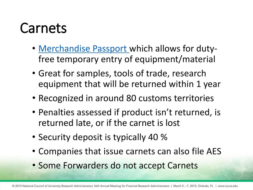 customs territories Penalties assessed if product isn t returned, is returned late, or if the carnet is lost